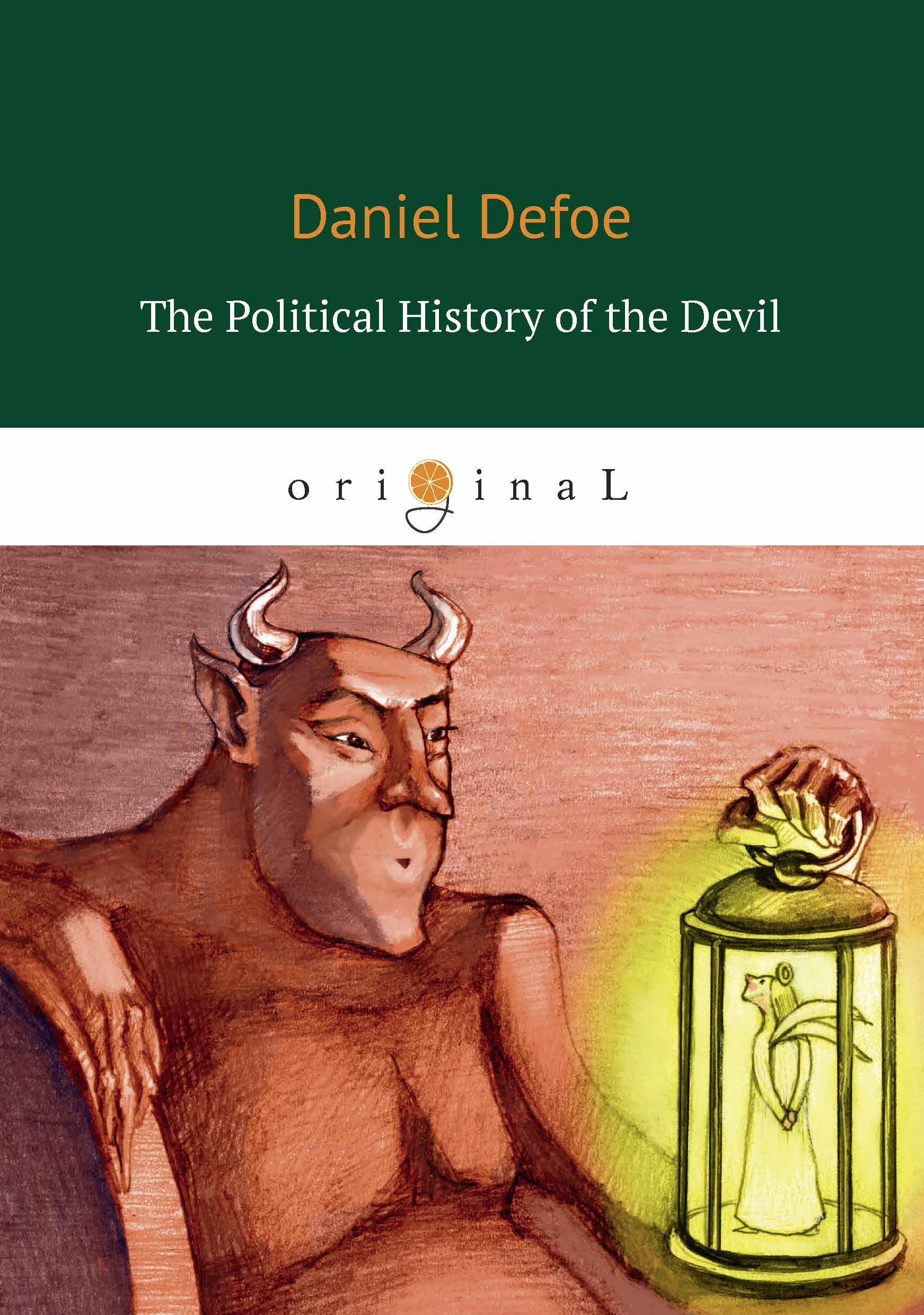 Daniel Defoe The Political History of the Devil daniel defoe the political history of the devil