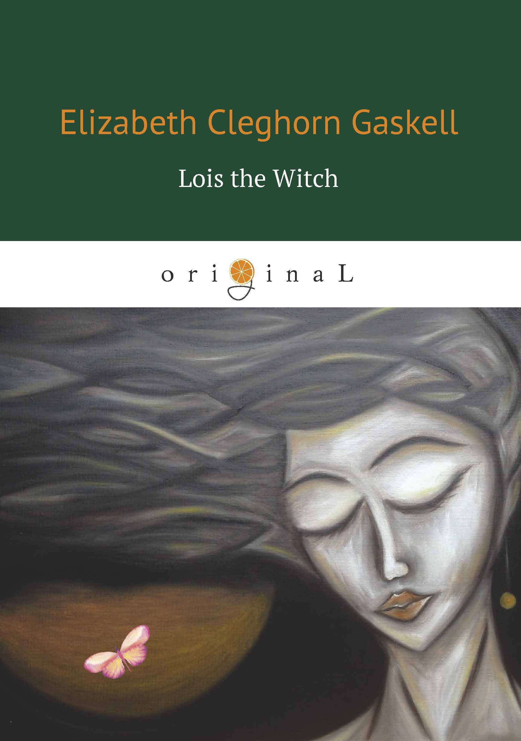 Elizabeth Cleghorn Gaskell Lois the Witch elizabeth gaskell sylvia's lovers