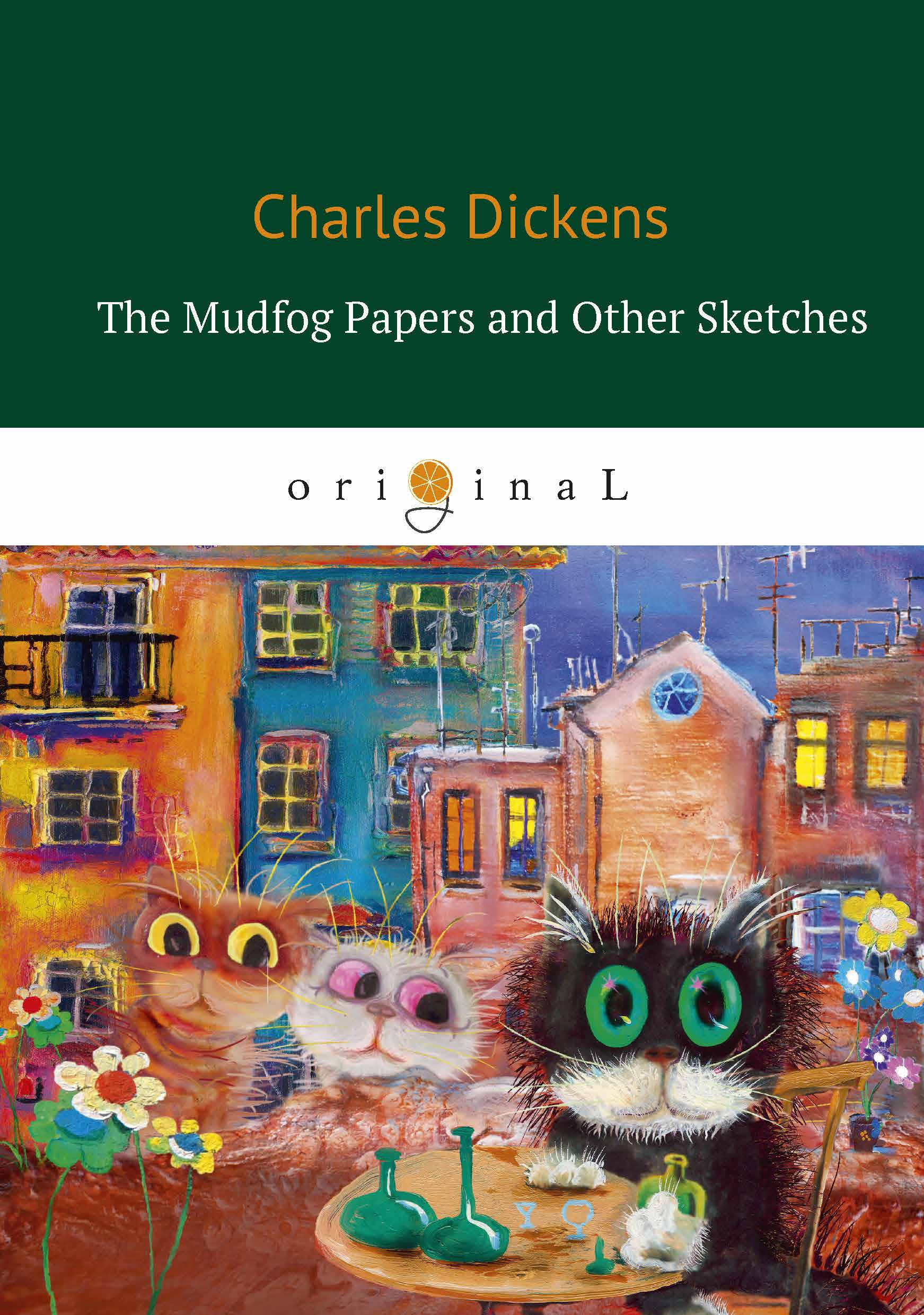 цена на Charles Dickens The Mudfog Papers and Other Sketches