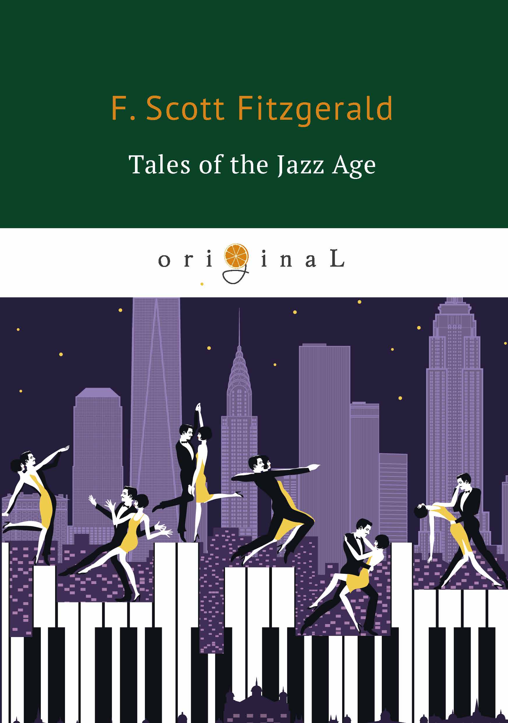 F. Scott Fitzgerald Tales of the Jazz Age фрэнсис скотт кей фицджеральд the collected works of f scott fitzgerald