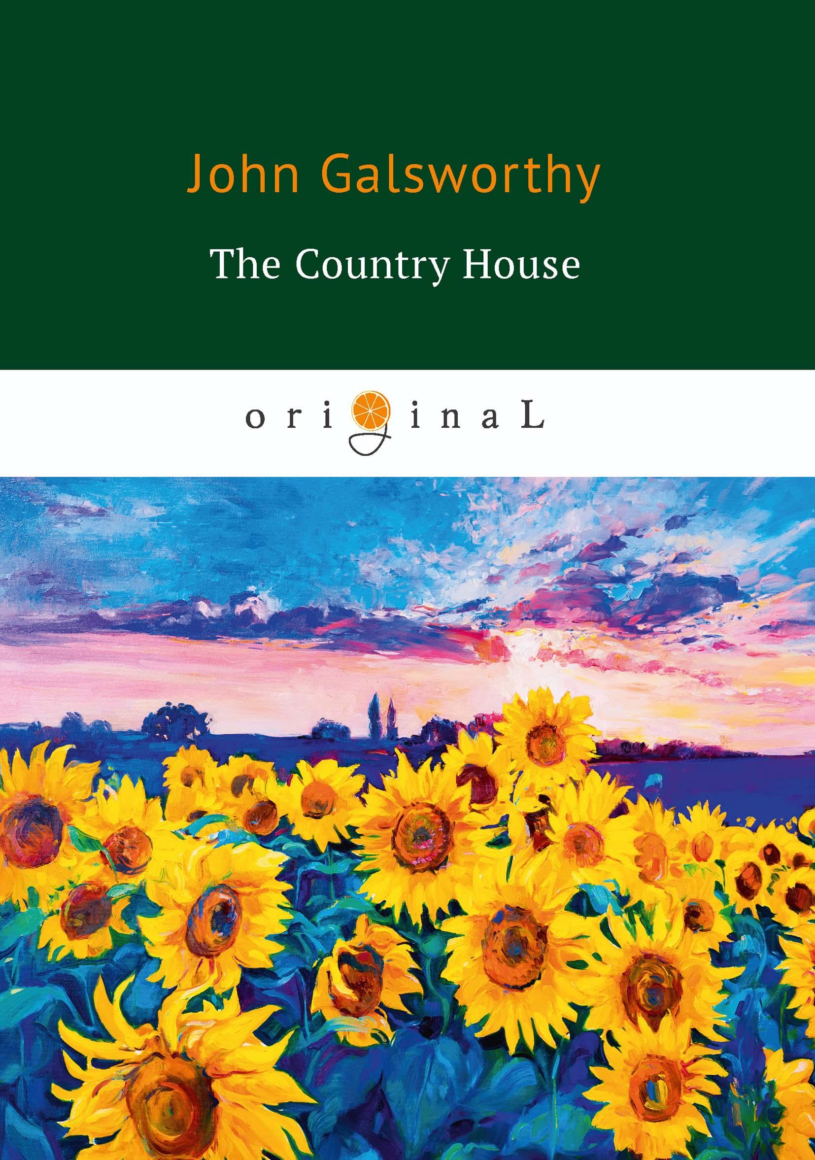 John Galsworthy The Country House цена и фото