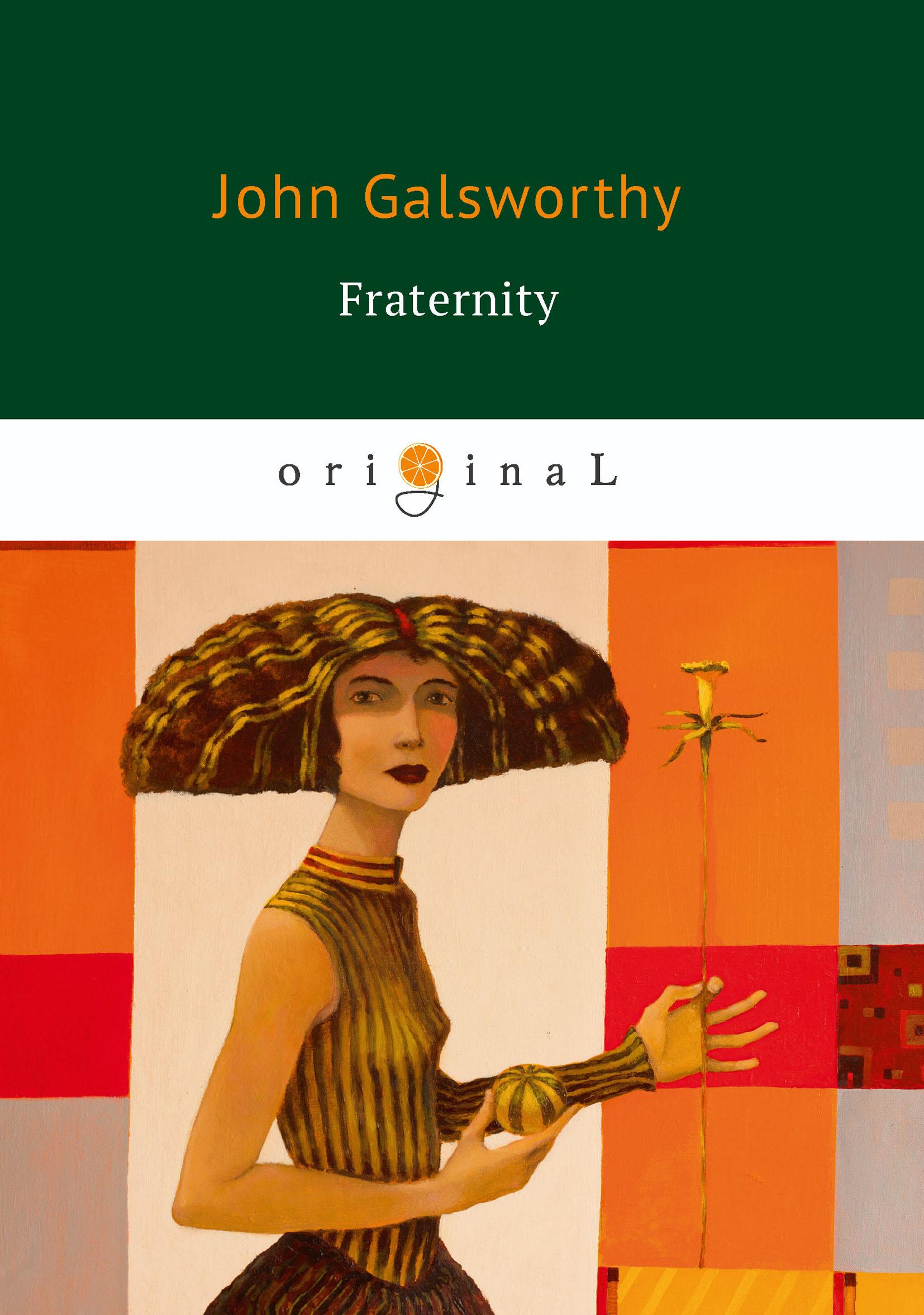 John Galsworthy Fraternity j galsworthy the forsyte saga volume 1