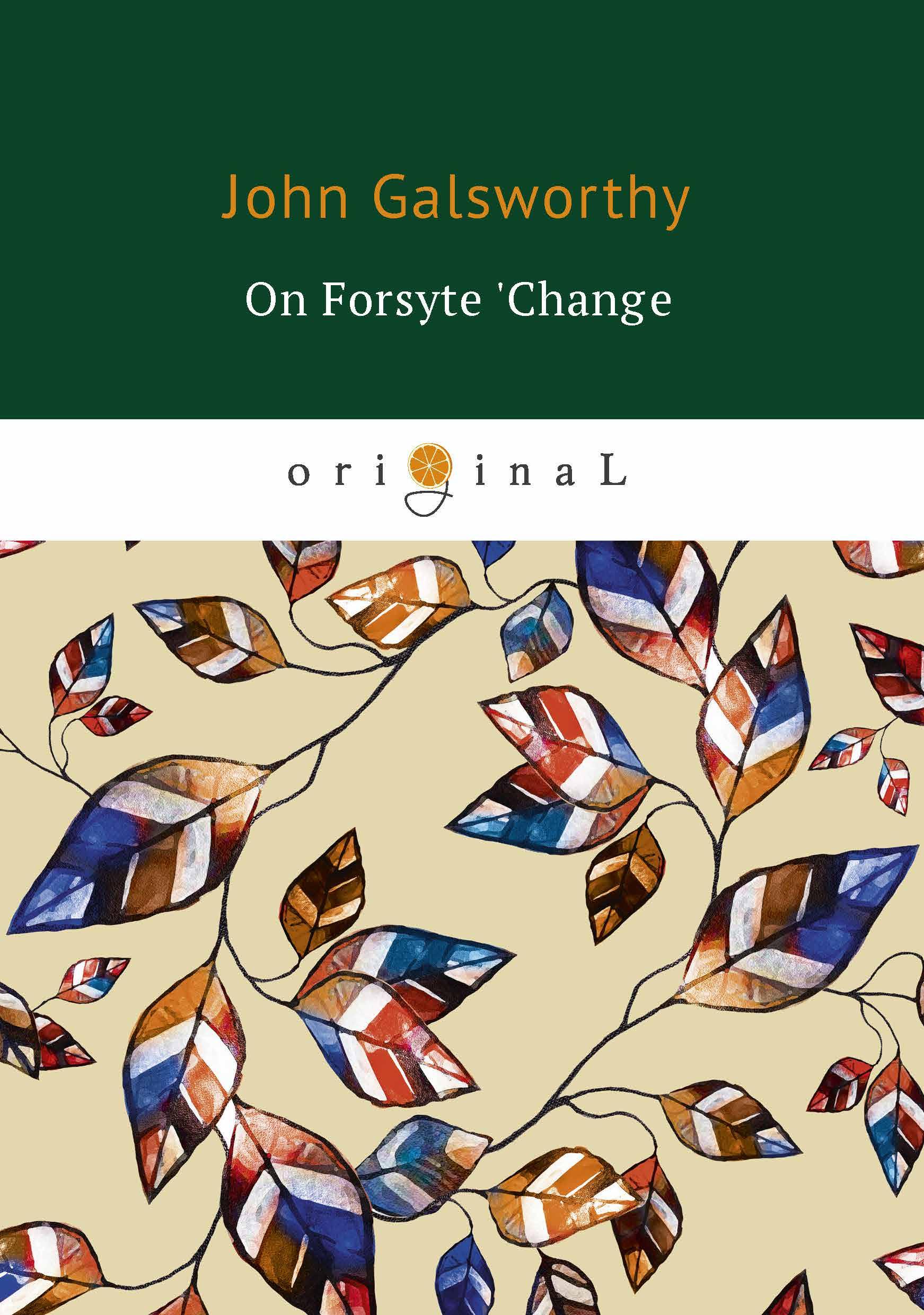 John Galsworthy On Forsyte 'Change цена и фото