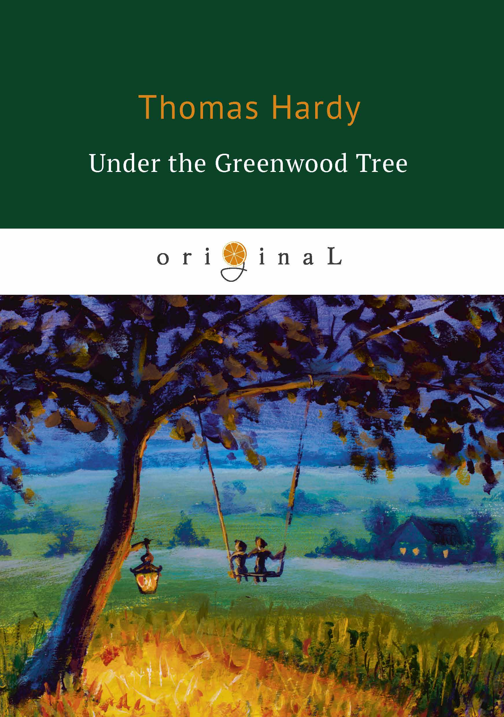 Thomas Hardy Under the Greenwood Tree thomas hardy the romantic adventures of a milkmaid