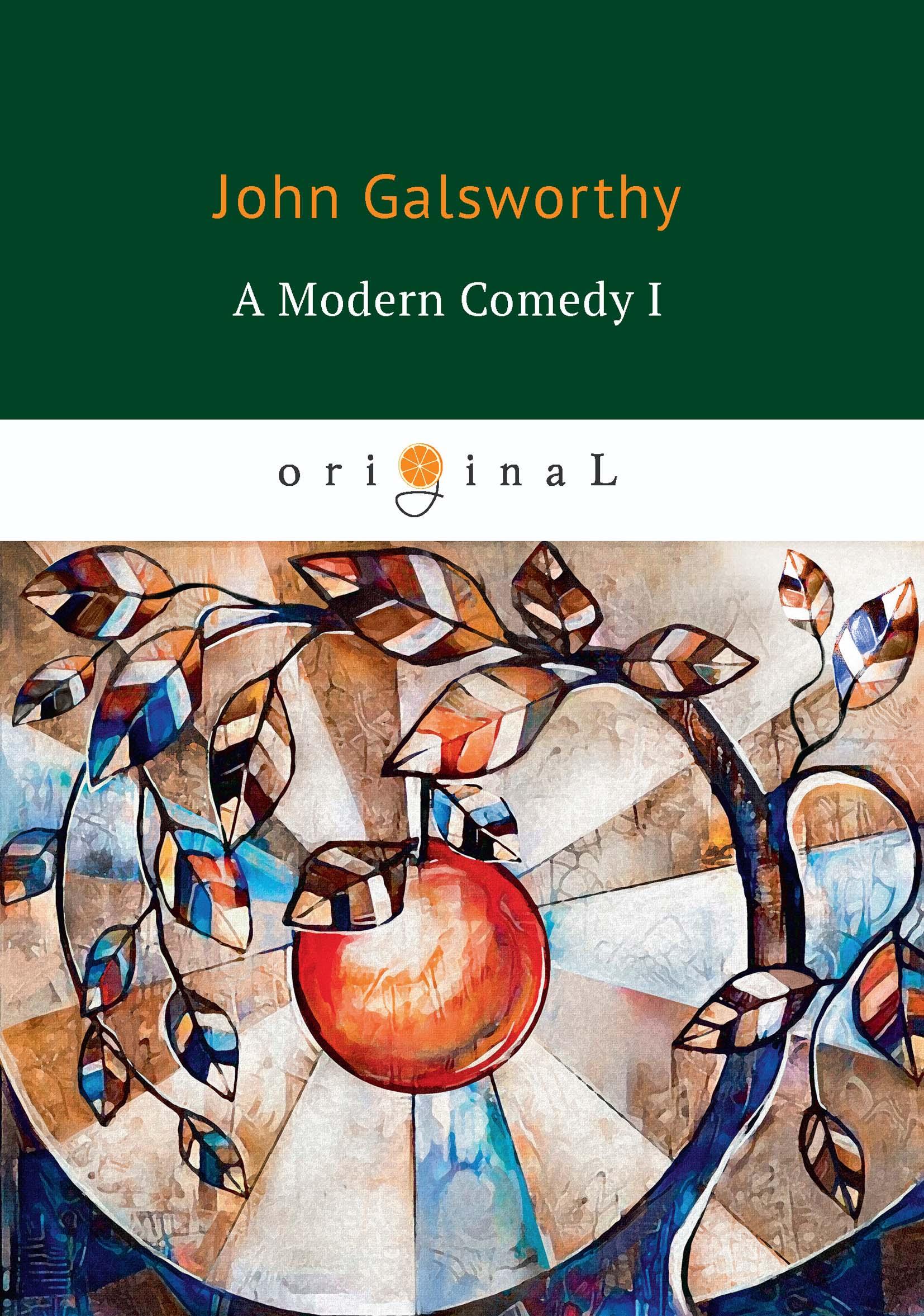 John Galsworthy A Modern Comedy I galsworthy john to let