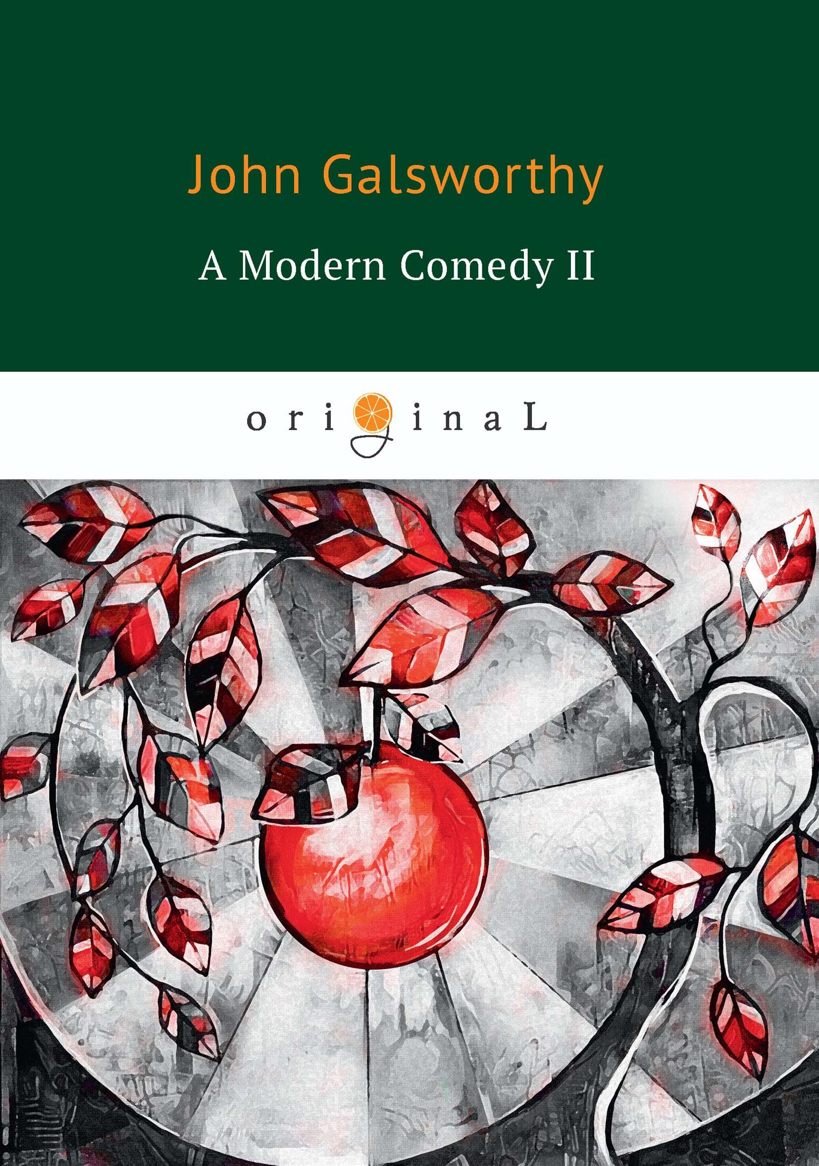 John Galsworthy A Modern Comedy II galsworthy john to let