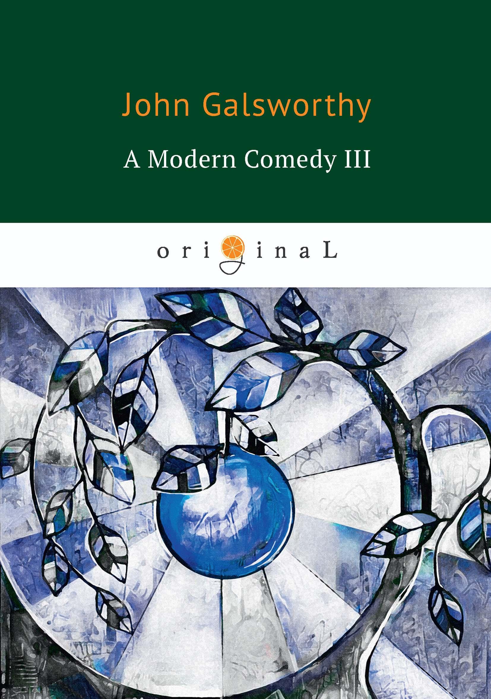 John Galsworthy A Modern Comedy III цена и фото