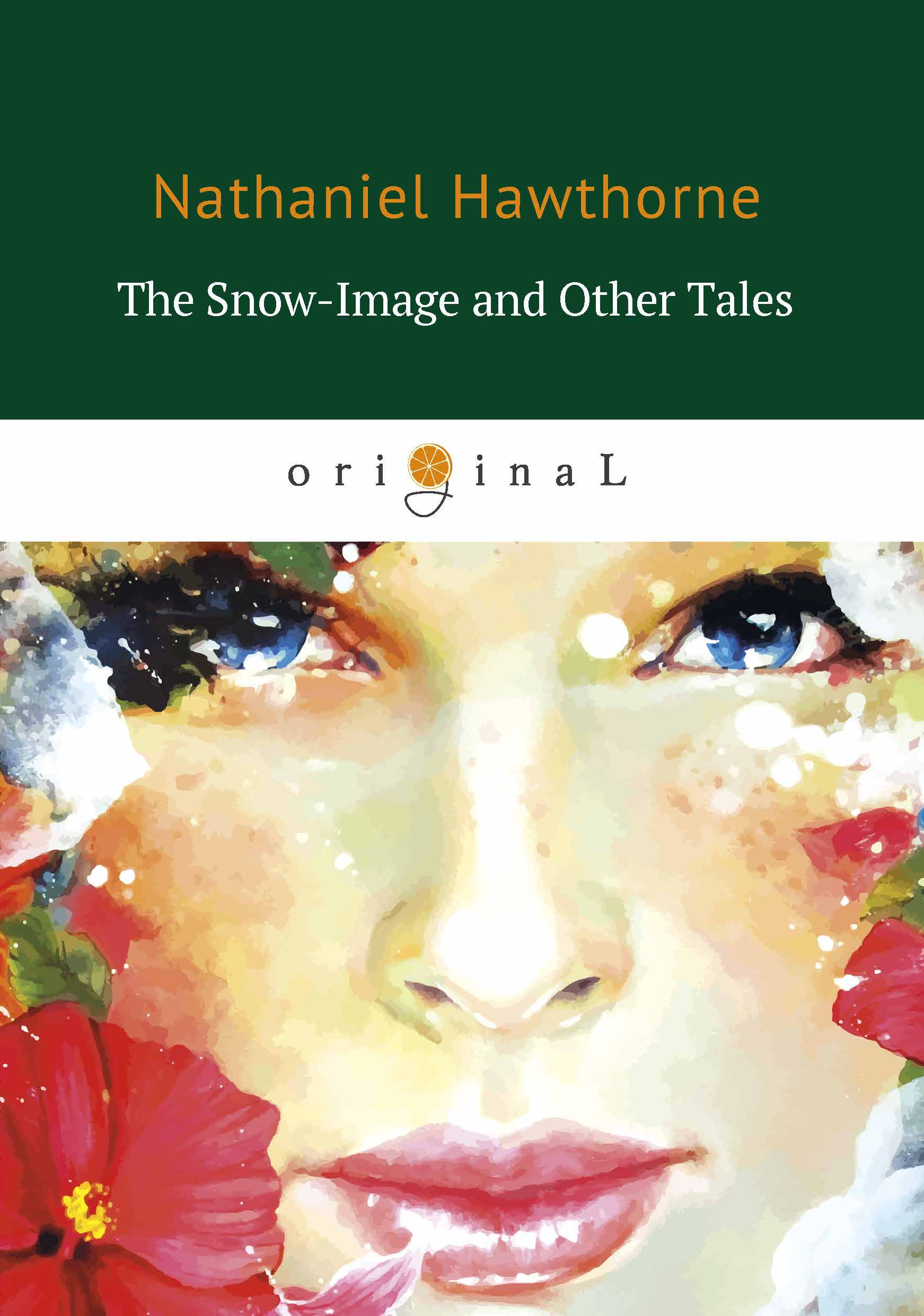 Nathaniel Hawthorne The Snow-Image and Other Tales