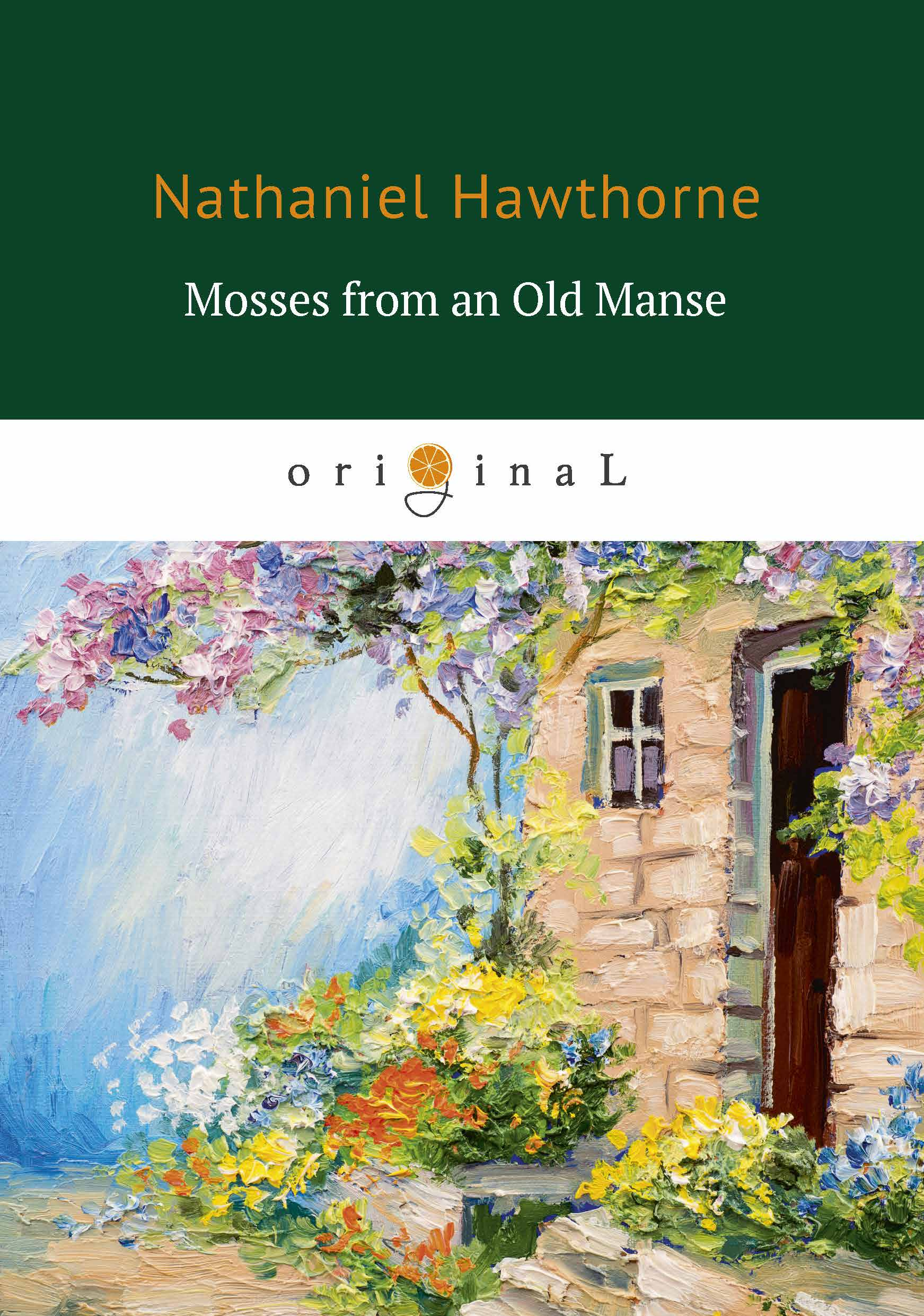 Nathaniel Hawthorne Mosses from an Old Manse hawthorne nathaniel the old apple dealer from mosses from an old manse