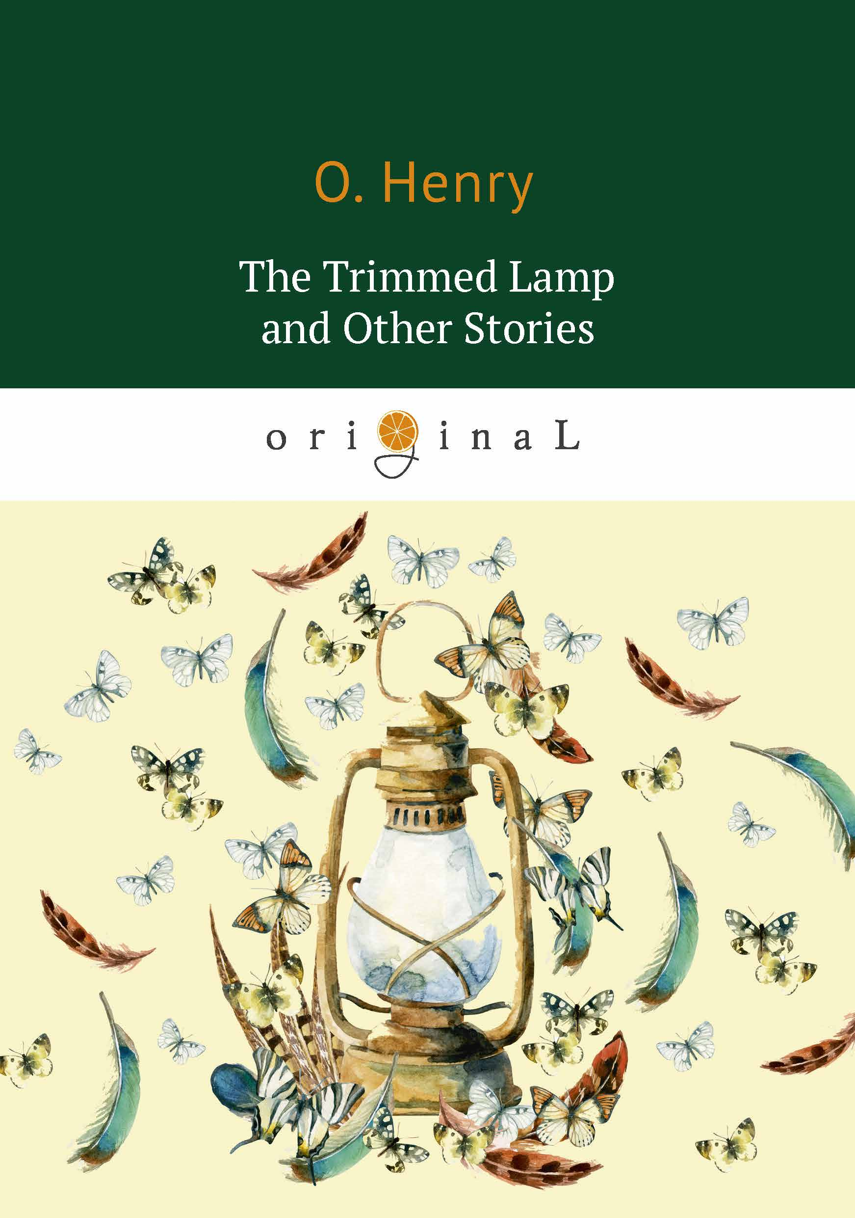 O. Henry The Trimmed Lamp and Other Stories o henry the skylight room and other stories