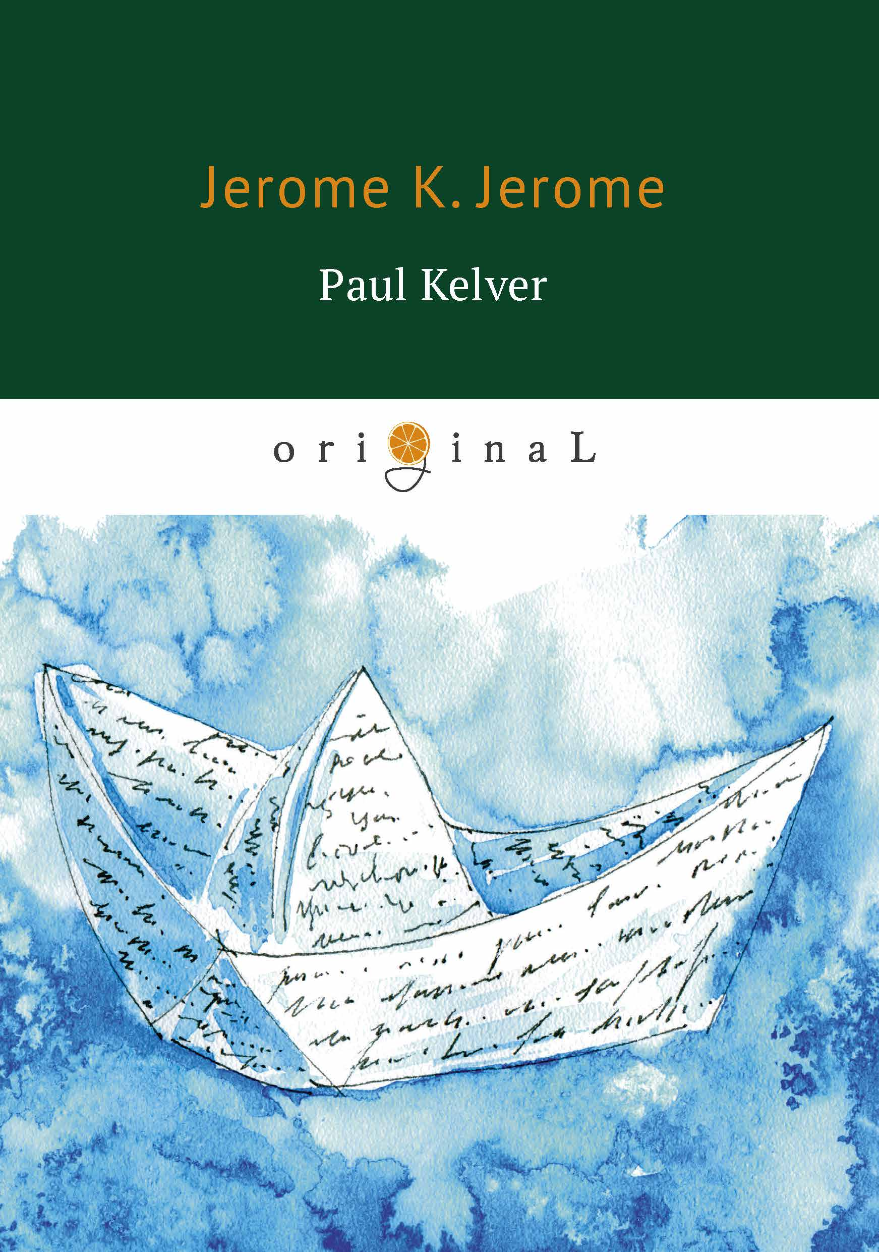 Jerome K. Jerome Paul Kelver бодо шефер кира и секрет бублика формирование характера за 7 шагов
