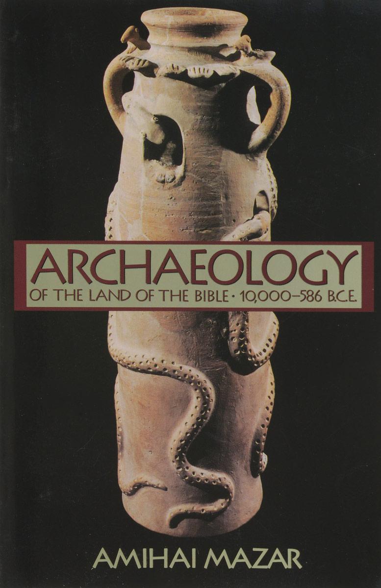 Amihai Mazar Archaeology of the Land of the Bible цена