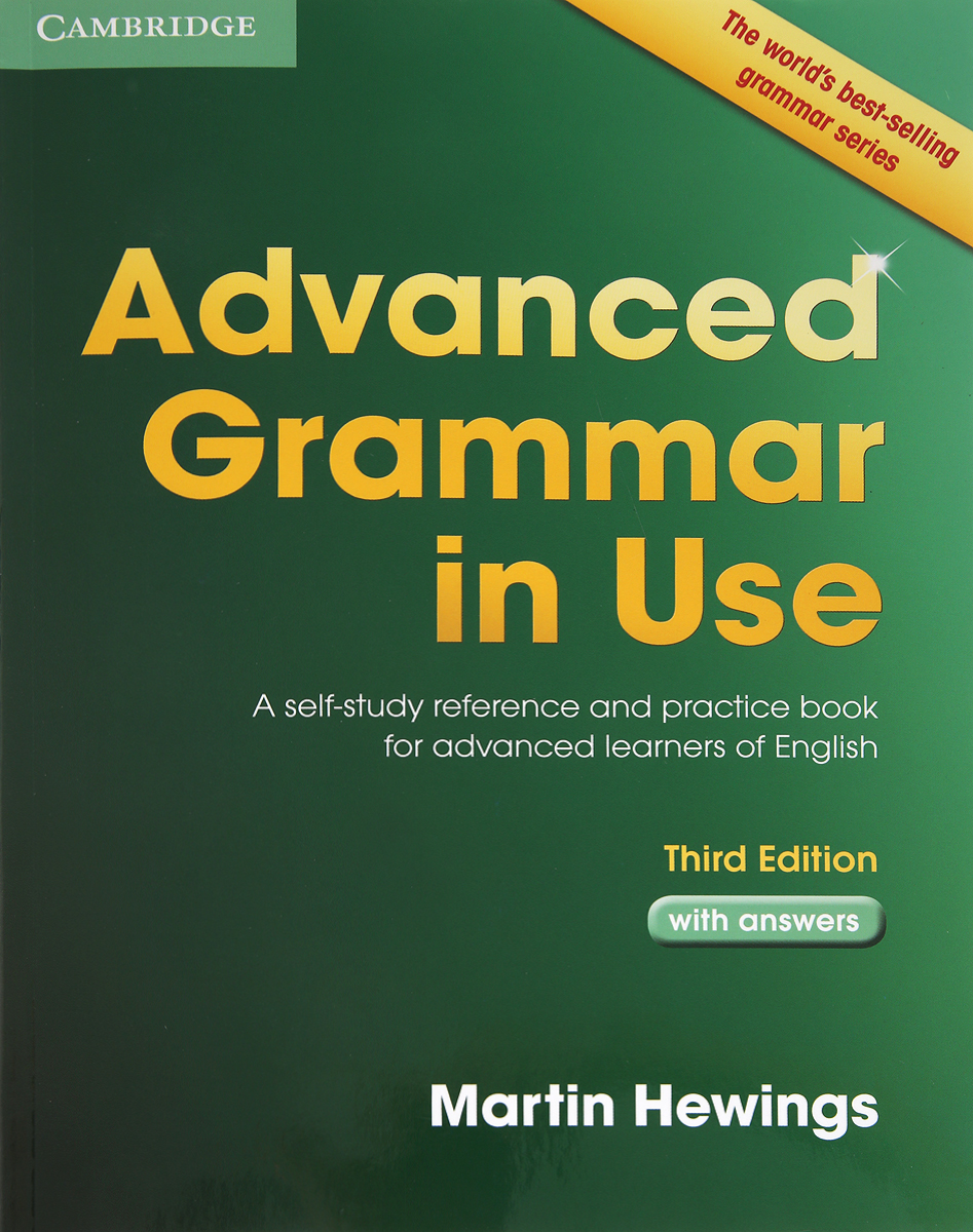 Advanced Grammar in Use with Answers: A Self-Study Reference and Practice Book for Advanced Learners of English essential grammar in use a reference and practice book for elementary learners of english without answers