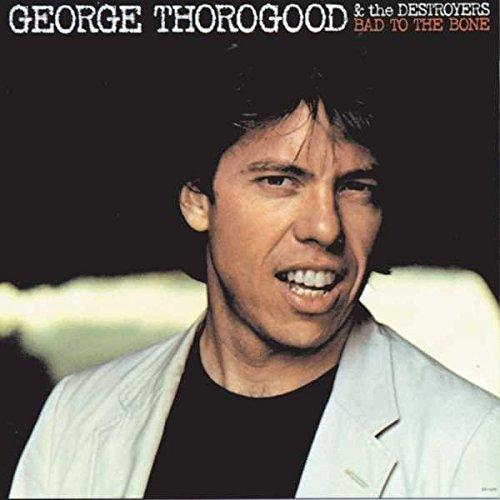 Джордж Торогуд George Thorogood & The Destroyers. Bad To The Bone (LP) george thorogood george thorogood party of one