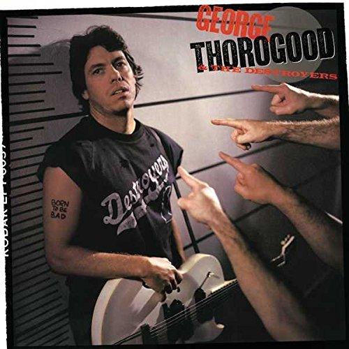 Джордж Торогуд George Thorogood. Born To Be Bad (LP) george thorogood george thorogood party of one