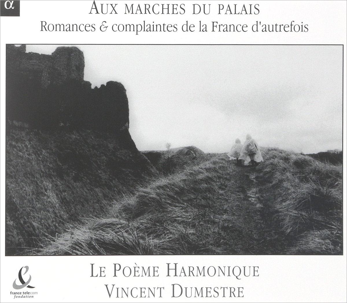 VARIOUS. AUX MARCHES DU PALAIS, ROMANCES & COMPLAINTES DE LA FRANCE D'AUTREFOIS / LE POEME HARMONIQUE/ V. DUMESTRE. 1 louis charles marie emmanuel artaud haussmann wartburgkrieg le tournoi poetique de la wertburg poeme allemand du treizieme siecle