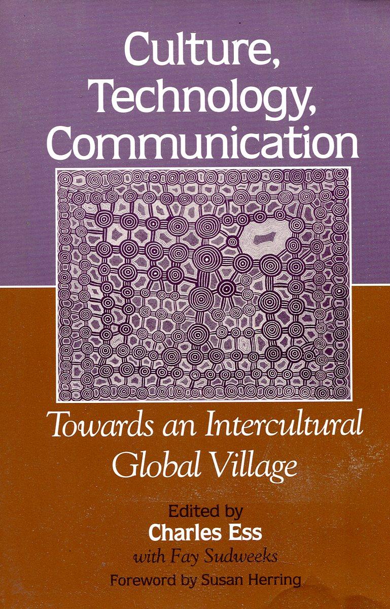Culture, Technology, Communication. Towards an Intercultural Global Village culture technology communication towards an intercultural global village
