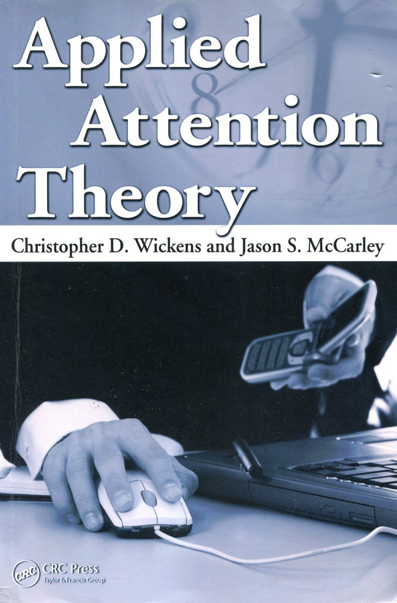 Книга Applied Attention Theory. Christopher D. Wickens, Jason S. McCarley