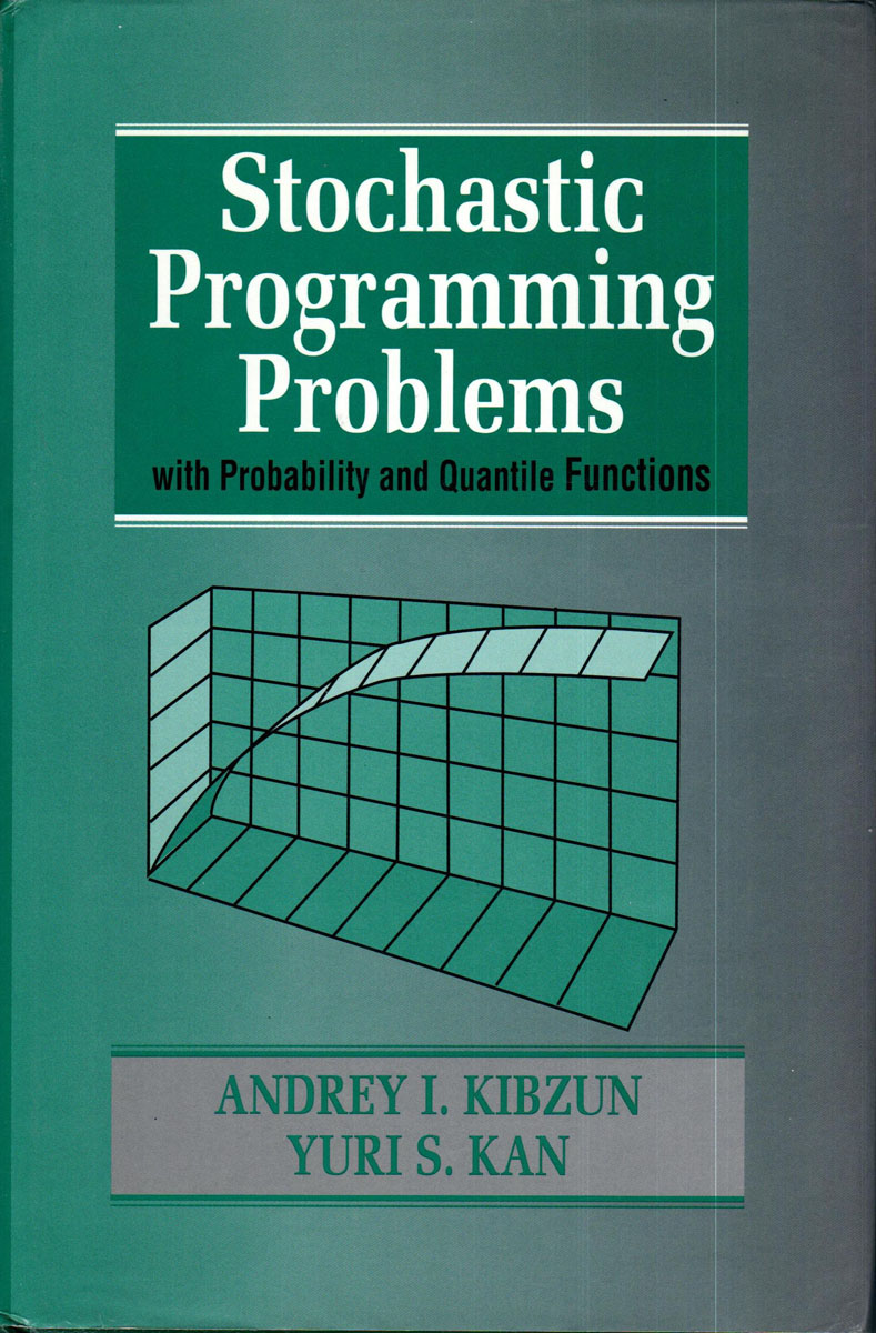 Andrey I. Kibzun Yuri S. Kan Stochastic Programming Problems with Probability and Quantile Functions