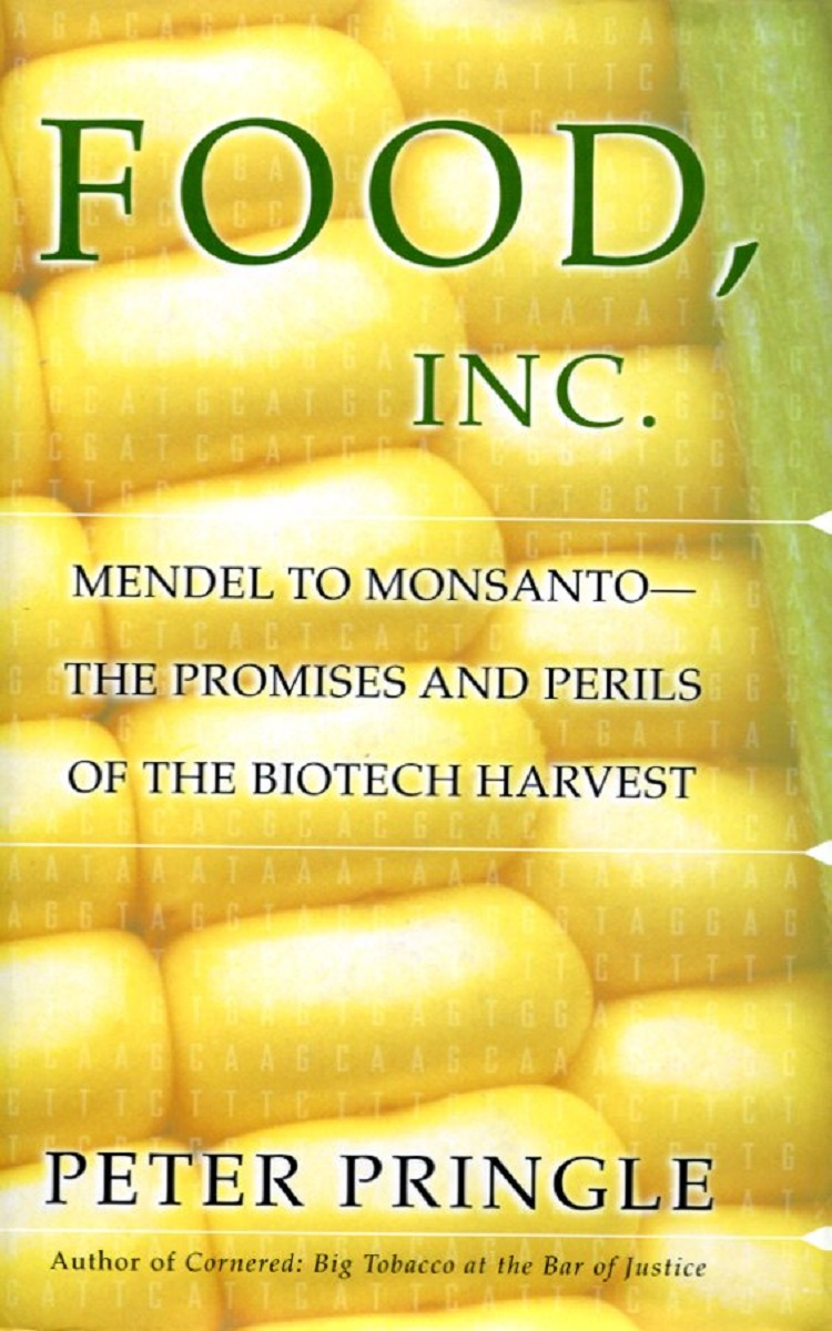 Peter Pringle FOOD, inc. Mendel to monsanto - the Promises and perils of the biotech Harvest shelley cooper promises promises