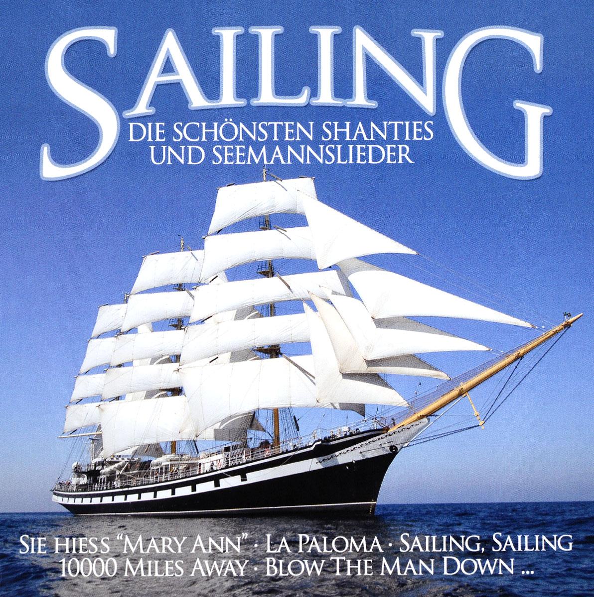 Various Artists. Sailing - Die schonsten Shanties und Seemannslieder (2 CD)