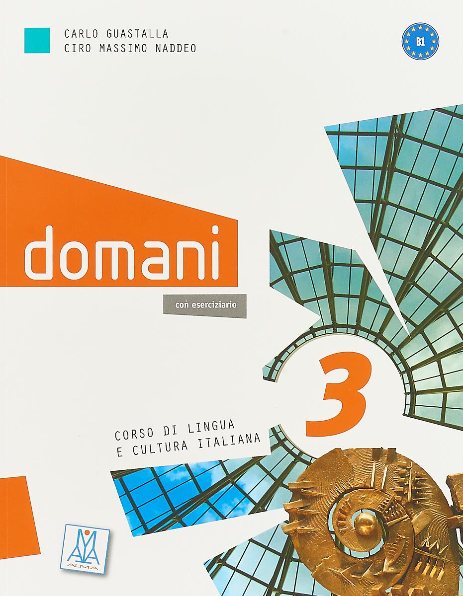 Domani 3 (Libro + DVD Rom + CD Audio) guastalla carlo naddeo ciro massimo domani 2 libro dello studente cd dvd