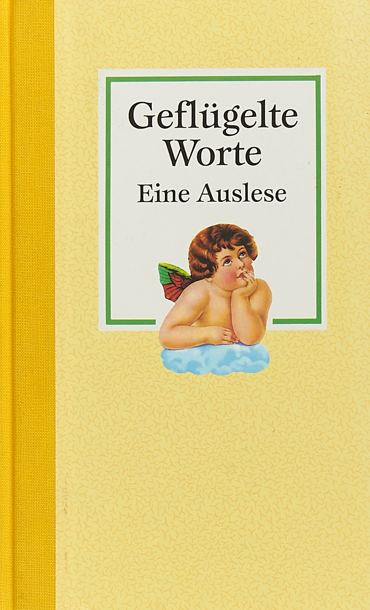 Книга Geflugelte Worte. Eine Auslese. Коллектив авторов
