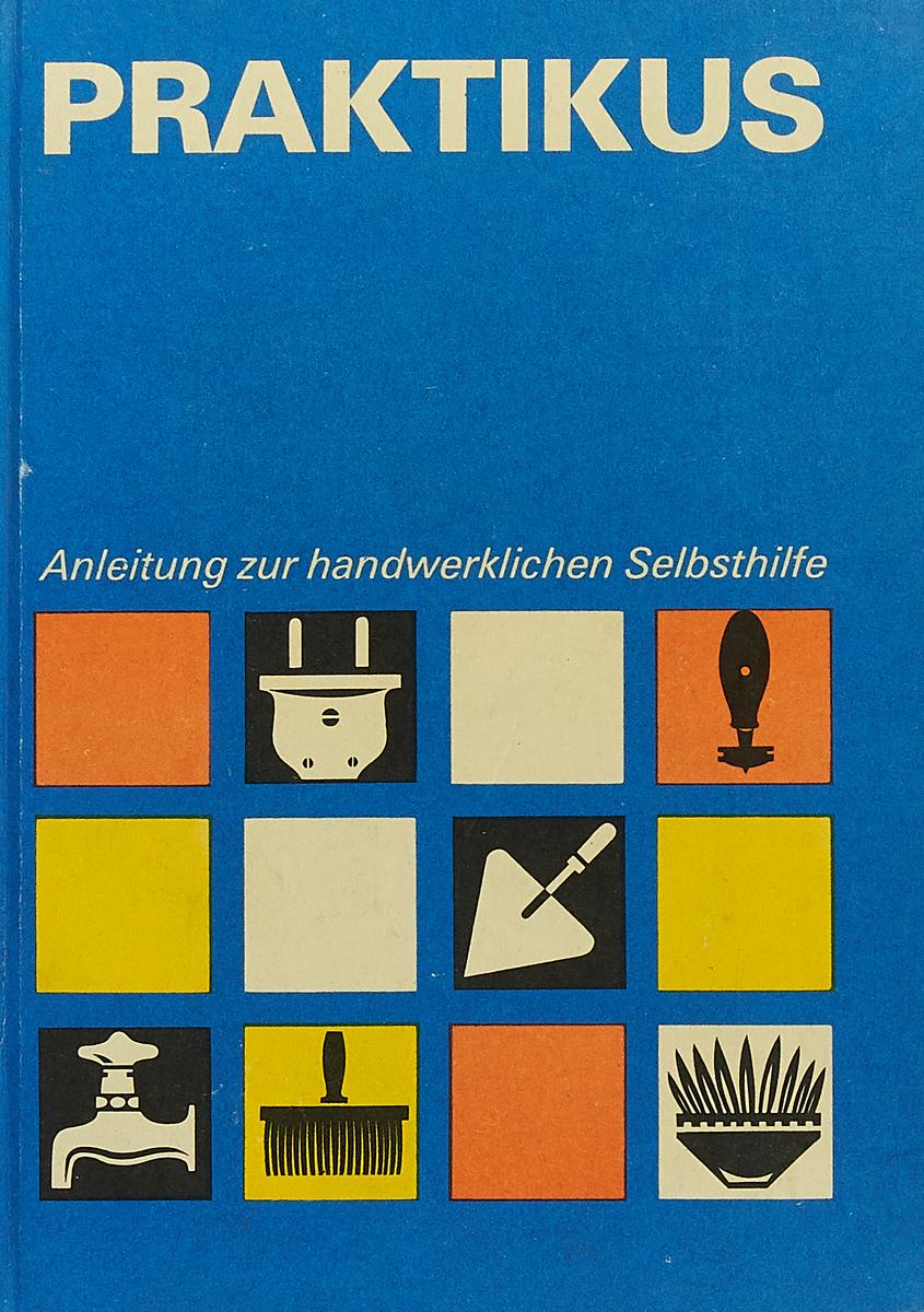 I. Gusko Praktikus. Anleitung zur handwerklichen Selbsthilfe f x gabelsberger anleitung zur deutschen rede zeichen kunst oder stenographie