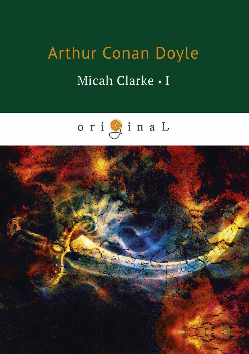 лучшая цена Arthur Conan Doyle Micah Clarke I