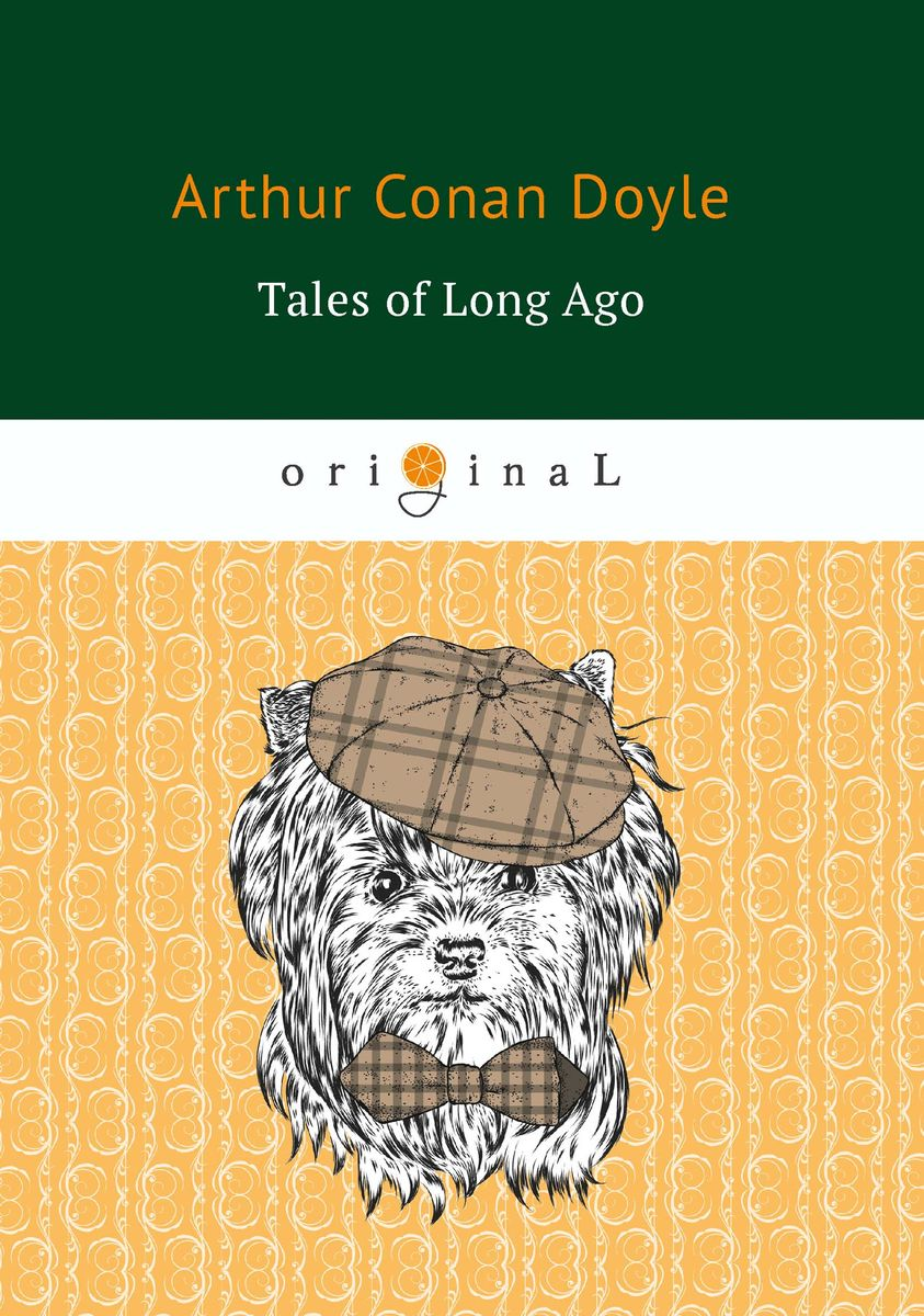 цена Arthur Conan Doyle Tales of Long Ago онлайн в 2017 году