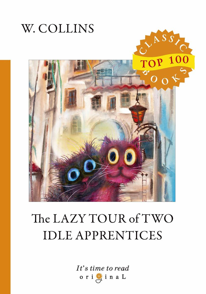 W. Collins The Lazy Tour of Two Idle Apprentices collins jackie the power trip