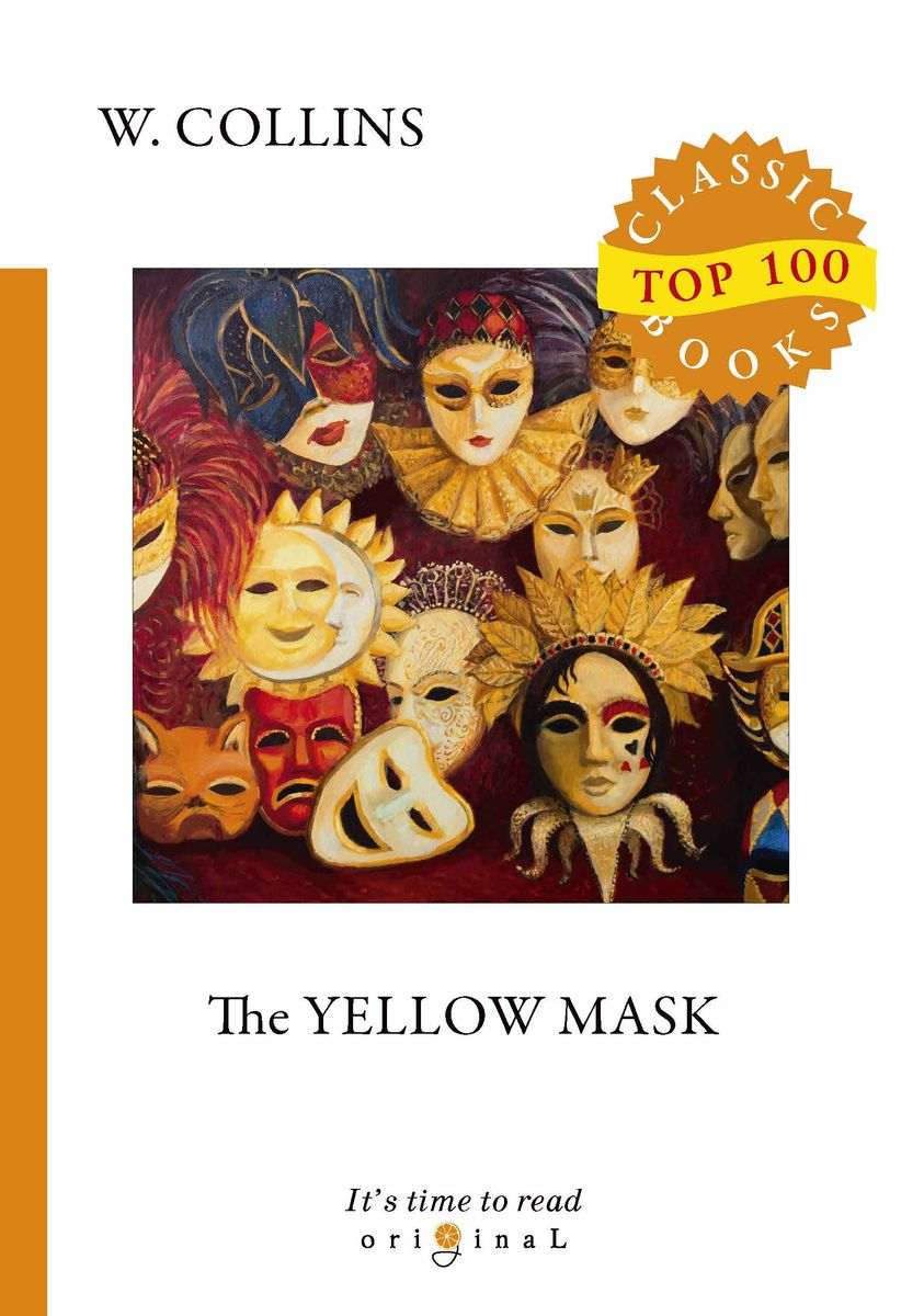 W. Collins The Yellow Mask collins wilkie the yellow mask