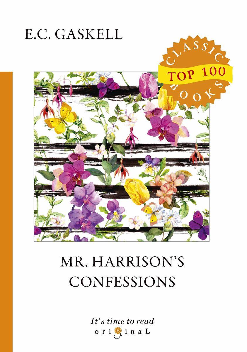Elizabeth Cleghorn Gaskel Mr. Harrison's Confessions elizabeth cleghorn gaskel mr harrison's confessions