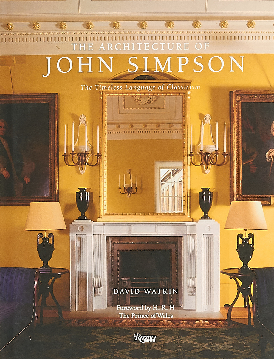 The Architecture of John Simpson. The Timeless Language of Classicism john ruskin the seven lamps of architecture lectures on architecture and painting the study of architecture