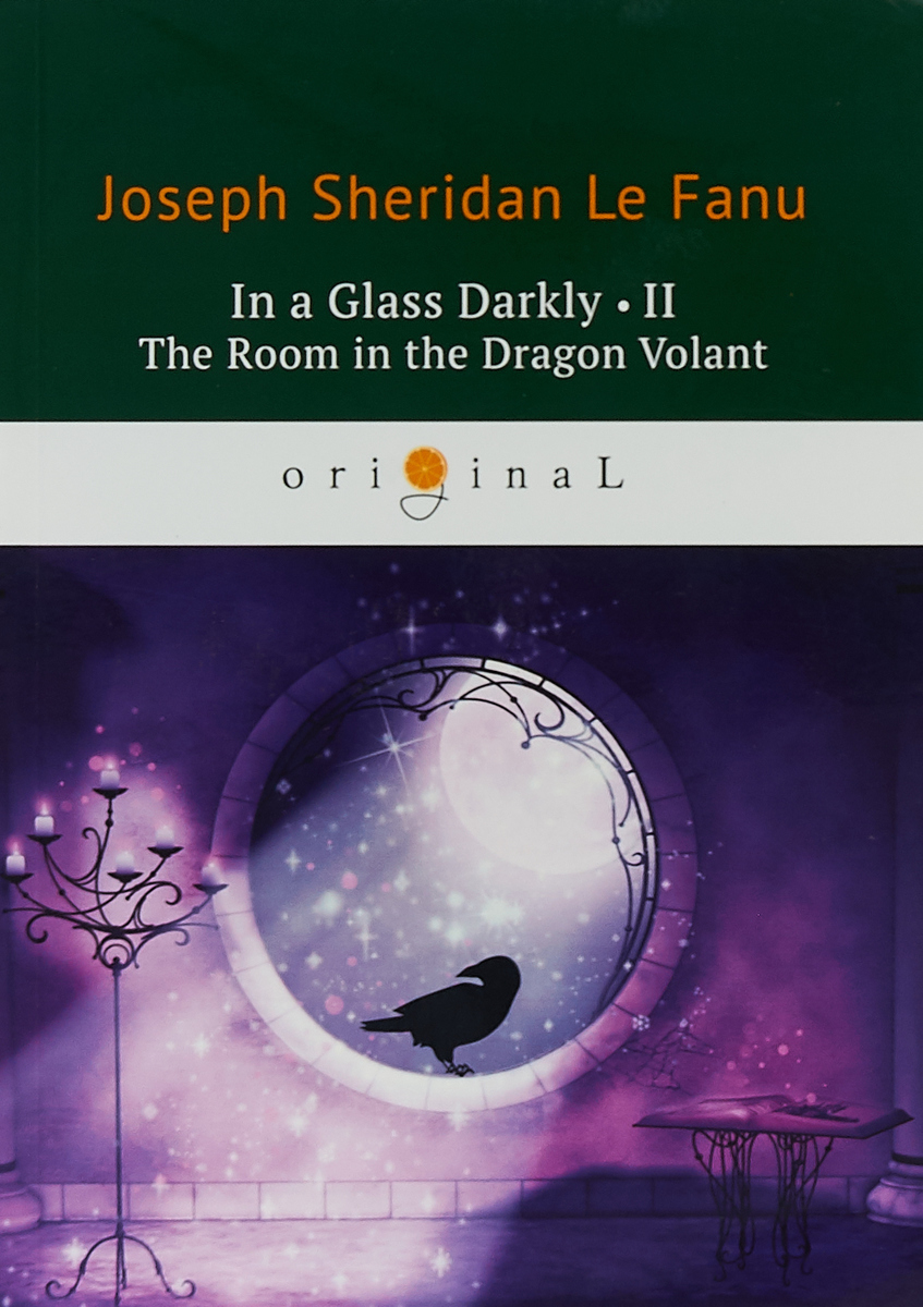 Joseph Thomas Le Fanu In a Glass Darkly 2. The Room in the Dragon Volant / Сквозь тусклое стекло 2. На английском языке anaph vintage crazy horse men s leather durable briefcases 15 laptop bag brown cowhide business tote bags 30 year warranty