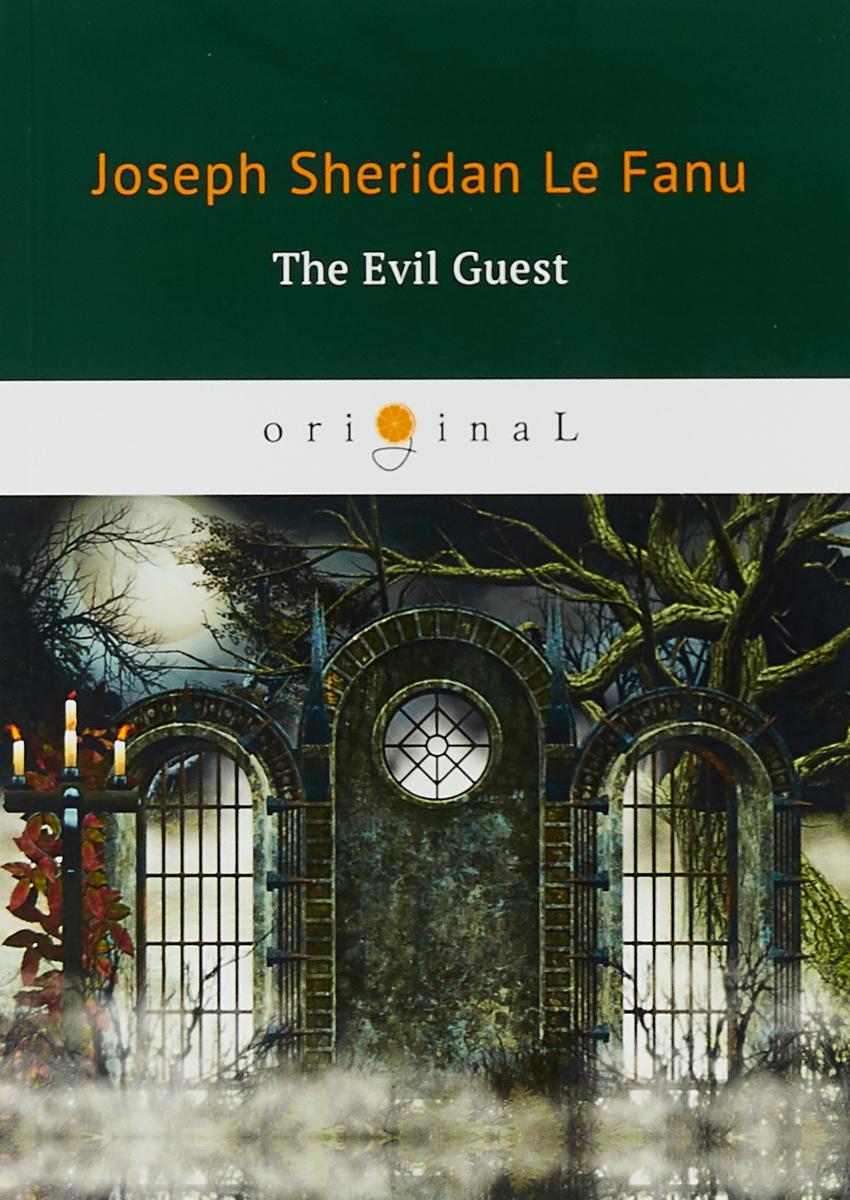 Joseph Sheridan Le Fanu The Evil Guest joseph sheridan le fanu the evil guest