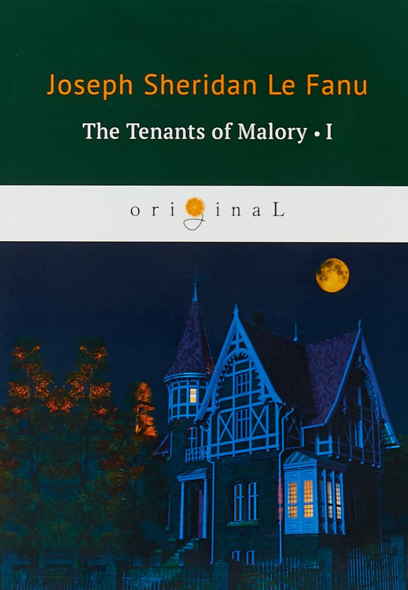Joseph Sheridan Le Fanu The Tenants of Malory I joseph thomas le fanu guy deverell 1 гай деверелл 1 на английском языке