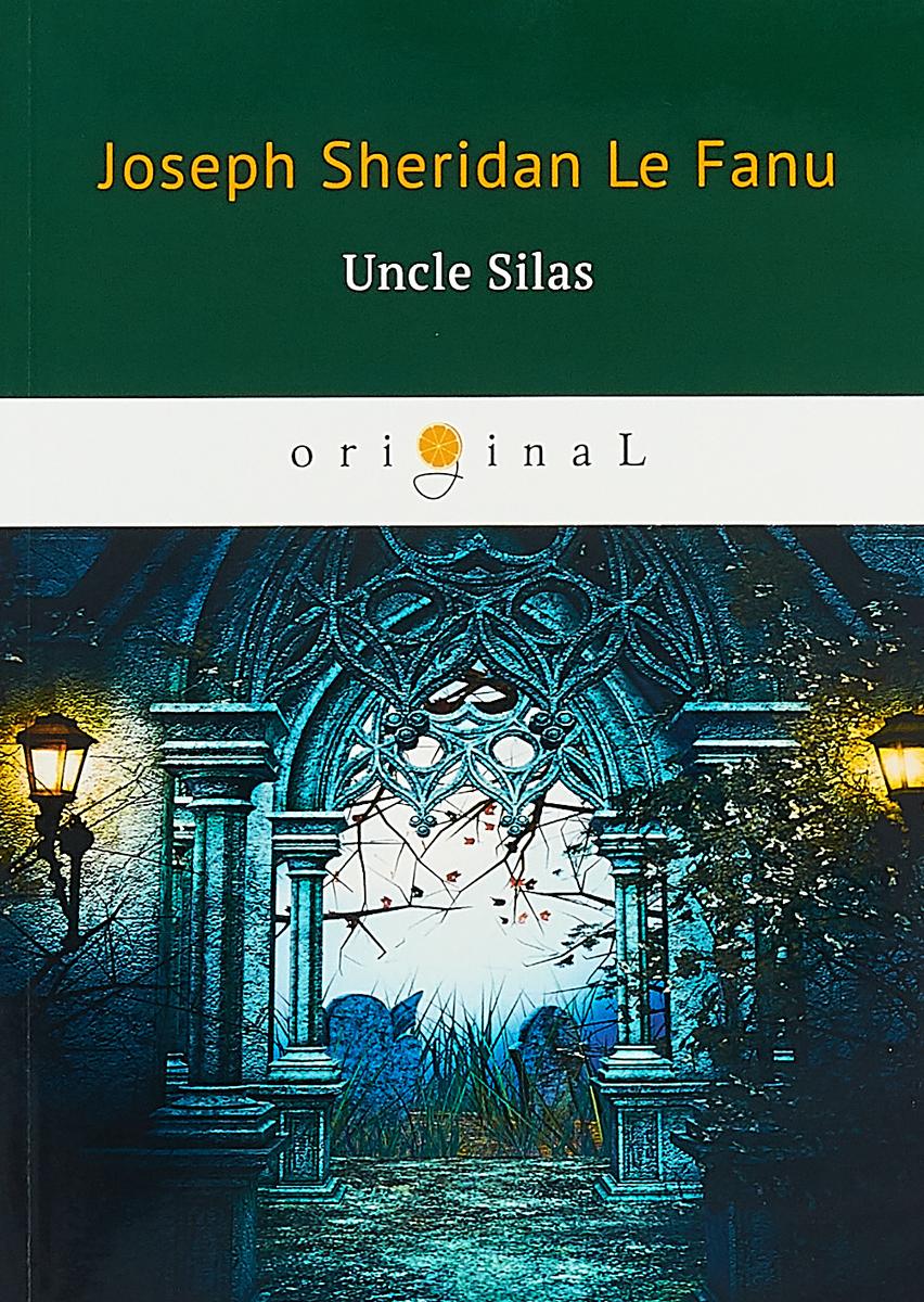 Joseph Sheridan Le Fanu Uncle Silas