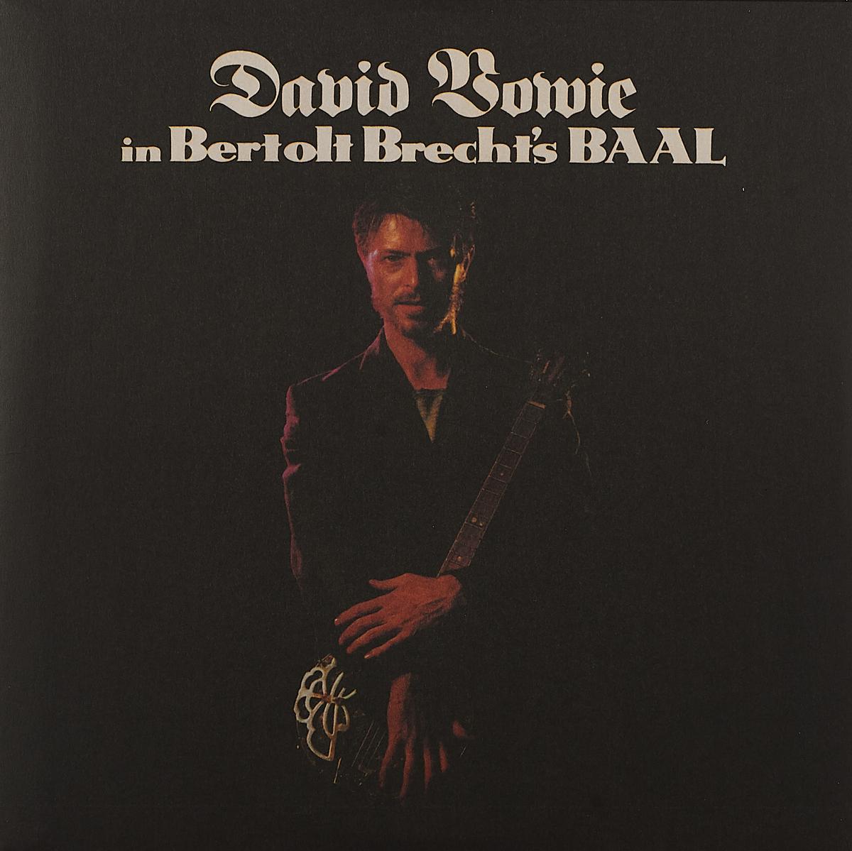 Дэвид Боуи David Bowie. David Bowie In Bertolt Brecht's Baal (LP) дэвид боуи david bowie the document cd dvd
