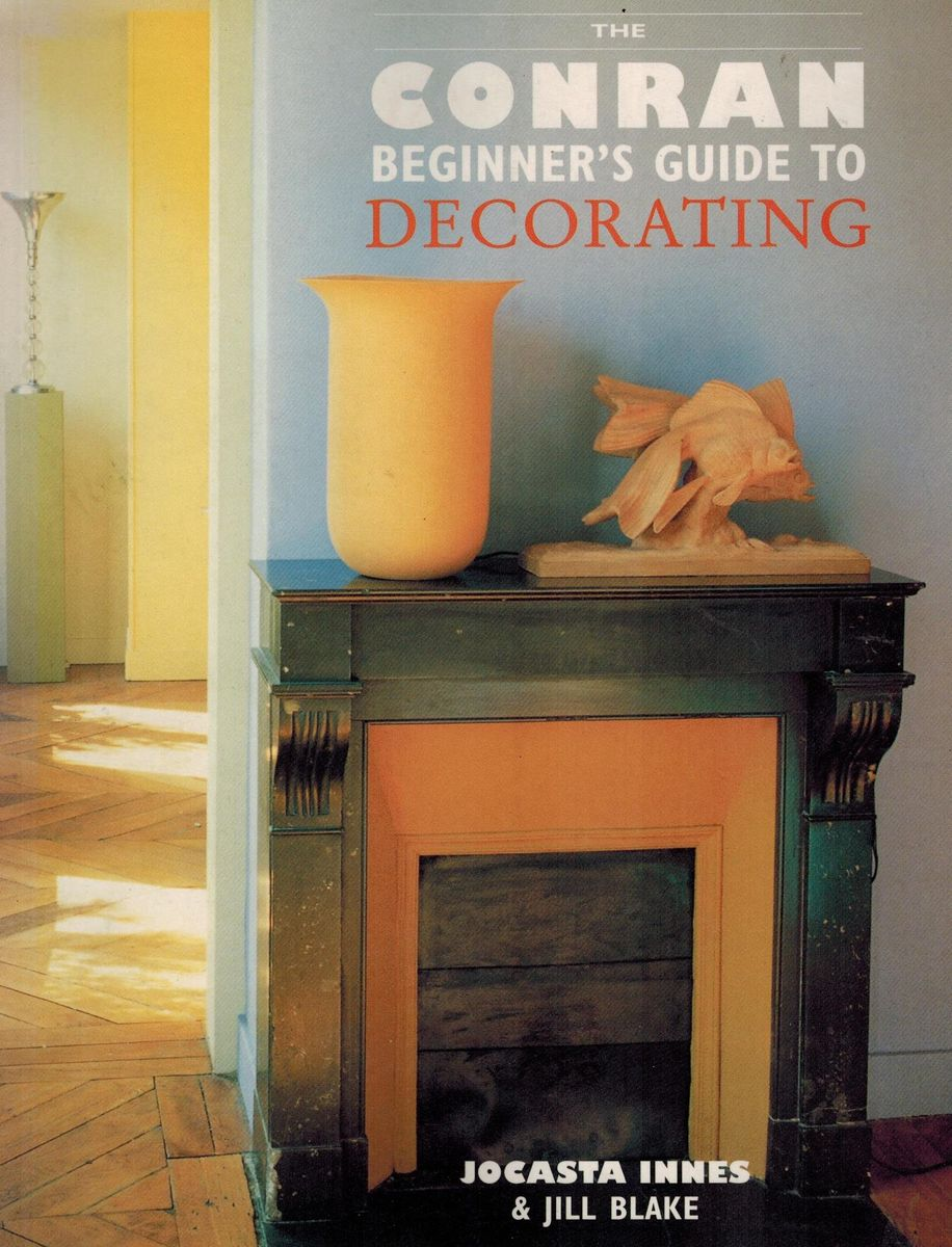 The Conran Beginners Guide to Decorating the conran beginners guide to decorating