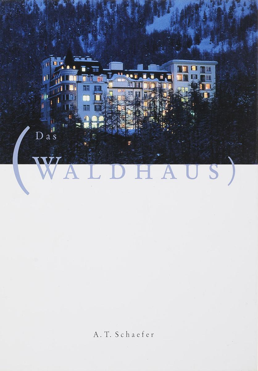 A. T. Schaefer Das Waldhaus