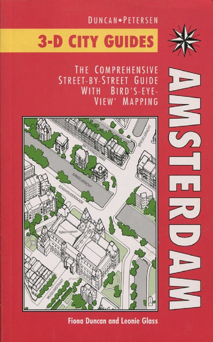 Fiona Duncan 3-D City Guides Amsterdam: The Comprehensive Street-By-Street Guide with 'Bird's-Eye-View' Mapping