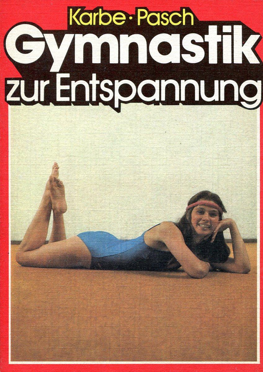 Karbe Pasch Gymnastik zur Entspannung karbe pasch gymnastik zur entspannung