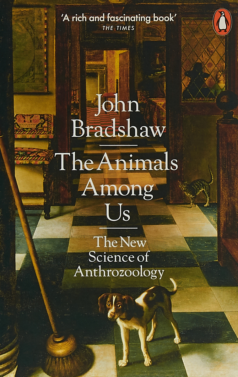 The Animals Among Us: The New Science of Anthrozoology the animals the animals the best of the animals