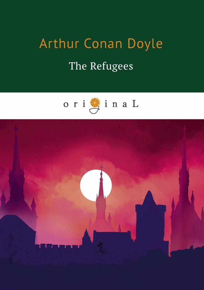 Arthur Conan Doyle The Refugees elisabeth princess of france the life and letters of madame elisabeth de france sister of louis xvi