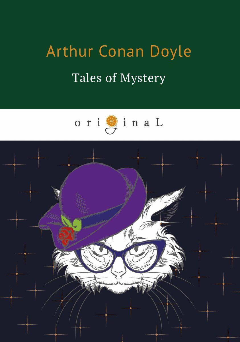 Arthur Conan Doyle Tales of Mystery conan doyle a the mystery of cloomber