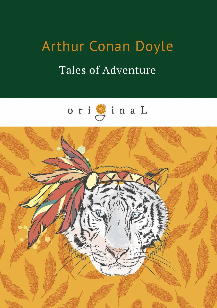 цена Arthur Conan Doyle Tales of Adventure онлайн в 2017 году