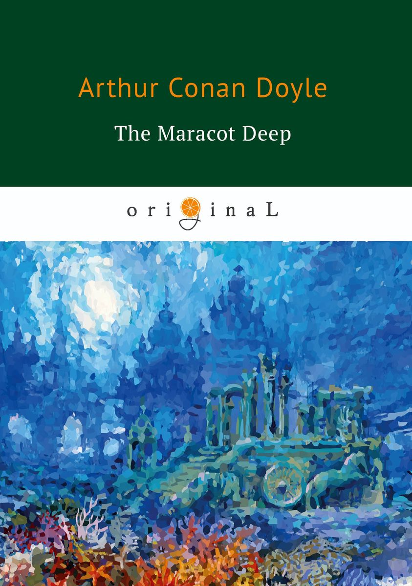 Arthur Conan Doyle The Maracot Deep arthur conan doyle beyond the city