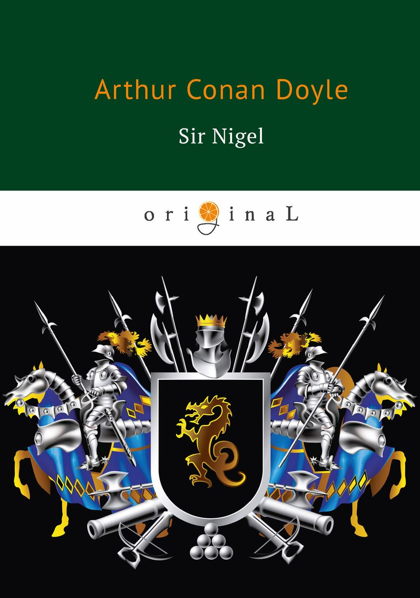 Arthur Conan Doyle Sir Nigel doyle a sir nigel