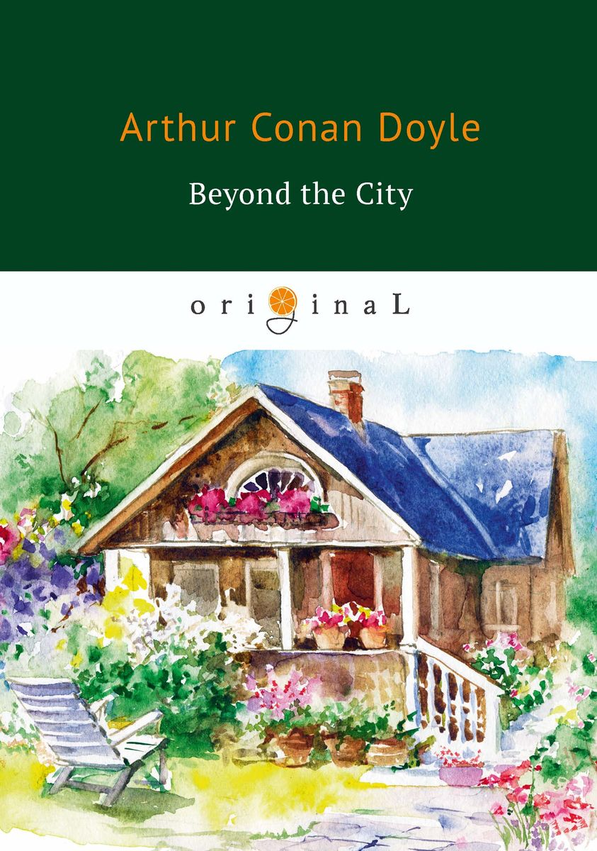 Arthur Conan Doyle Beyond the City arthur conan doyle beyond the city